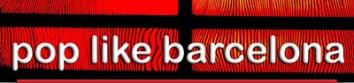 Blog Pop Like barcelona